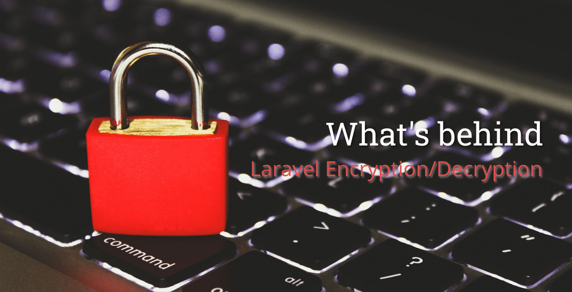 What's behind Laravel Encryption/Decryption